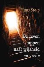 De zeven stappen naar wijsheid en vrede - Hans Stolp