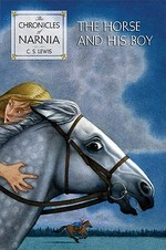 The Horse and His Boy - C. S. Lewis (ISBN 9780064405010)