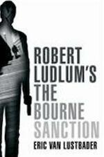 Robert Ludlum's The Bourne Sanction - Eric van Lustbader (ISBN 9781409100492)