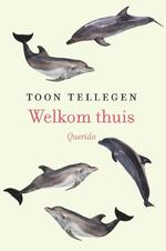Welkom thuis - Toon Tellegen (ISBN 9789021400945)