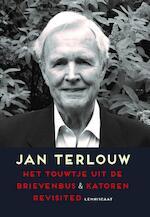 Het touwtje uit de brievenbus & Katoren revisited - Jan Terlouw