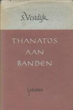 THANATOS AAN BANDEN - S. Vestdijk