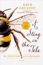 A Sting in the Tale - Dave Goulson (ISBN 9781250048370)