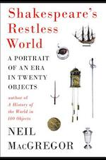 Shakespeare's Restless World - Neil Macgregor (ISBN 9780670026340)