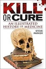 Kill or Cure - Steve Parker (ISBN 9781409332725)