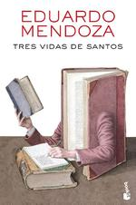 Tres vidas de santos - Eduardo Mendoza (ISBN 9788432232527)