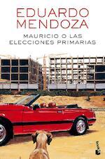 Mauricio o las elecciones primarias - Eduardo Mendoza (ISBN 9788432232534)