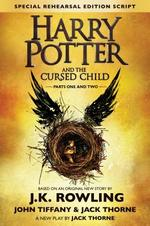 Harry Potter and the Cursed Child - Parts One and Two - J. K. Rowling, Jack Thorne, John Tiffany (ISBN 9781338099133)