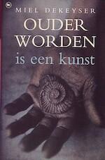 Ouder worden is een kunst - Miel Dekeyser (ISBN 9789044304565)