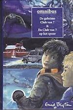 Omnibus - De geheime club van 7 & De club vanb 7 op het spoor - Enid Blyton (ISBN 9789085198765)