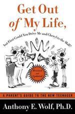 Get Out of My Life, but First Could You Drive Me and Cheryl to the Mall - Anthony E. Wolf (ISBN 9780374528539)