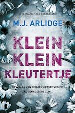 Klein klein kleutertje - M.J. Arlidge (ISBN 9789402310689)