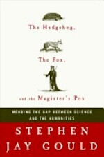 The Hedgehog, the Fox, and the Magister's Pox - Stephen Jay Gould (ISBN 9780609601402)