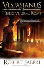 Heilig vuur van Rome - Robert Fabbri (ISBN 9789045213279)