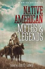 Brief Guide to Native American Myths and Legends