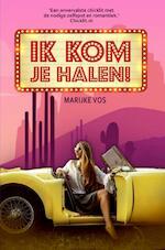 Ik kom je halen! - Marijke Vos (ISBN 9789463676335)