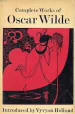 Complete works of Oscar Wilde - Oscar Wilde, Vyvyan Holland (ISBN 9780004105413)
