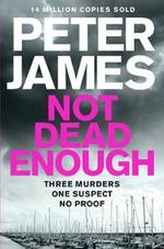 Not Dead Enough - Peter James (ISBN 9781447262503)