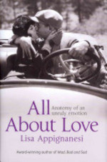 All about Love - Lisa Appignanesi (ISBN 9781844085897)