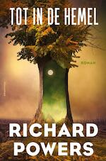 Tot in de hemel - Richard Powers (ISBN 9789025452780)
