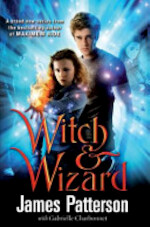 Witch and Wizard - James Patterson, Gabrielle Charbonnet (ISBN 9780099543671)