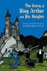 The Story of King Arthur and His Knights - Howard Pyle (ISBN 9780486214450)