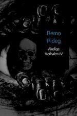 Akelige Verhalen IV - Remo Pideg (ISBN 9789402153507)