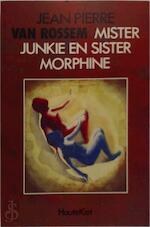 Mister Junkie en Sister Morphine