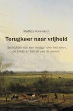Terugkeer naar vrijheid - Mathijs Koenraadt (ISBN 9789402185607)