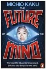 The Future of the Mind - Michio Kaku (ISBN 9780141975870)