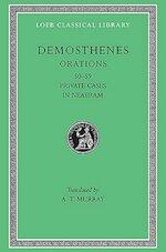 Private Orations (L-LIII), in Neaeram (LIX) L351 V 6 (Trans. Murray)(Greek) - Demosthenes (ISBN 9780674993860)