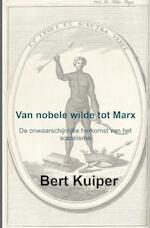 Van nobele wilde tot Marx - Bert Kuiper (ISBN 9789402186086)