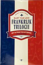 Frankrijktrilogie - Bart van Loo (ISBN 9789085424017)