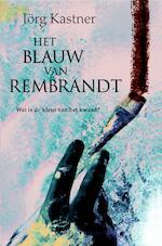 Het blauw van Rembrandt - Jörg Kastner (ISBN 9789045205014)