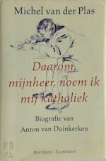 Daarom mijnheer, noem ik mij katholiek - Michel van der Plas (ISBN 9789020935134)