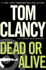 Dead Or Alive - Tom Clancy, Grant Blackwood (ISBN 9780399157233)