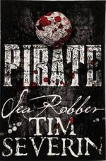 Pirate: Sea Robber - Tim Severin (ISBN 9781447277507)