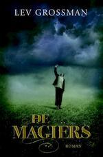 De magiërs - Lev Grossman (ISBN 9789061126799)