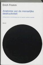 Anatomie van de menselijke destructiviteit - Erich Fromm (ISBN 9789061315667)