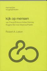 Kijk op mensen - Robert A. Liston (ISBN 9789060692233)