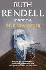 De kindmoeder - Ruth Rendell (ISBN 9789400503878)