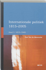 Internationale Politiek 1815-2004 / 1 (1815-1945) - P. van de Meerssche (ISBN 9789033457661)