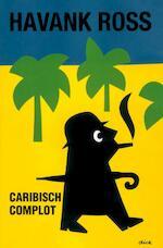 Caribisch complot - Tomas Ross (ISBN 9789044960341)