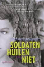 Soldaten huilen niet - Rindert Kromhout (ISBN 9789025858513)