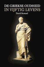 De Griekse Oudheid in vijftig levens - David Stuttard (ISBN 9789401905725)