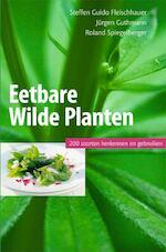 Eetbare wilde planten, 200 soorten herkennen en gebruiken - Steffen Guido Fleischhauer, Jurgen Guthmann, Roland Spiegelberger (ISBN 9789077463253)