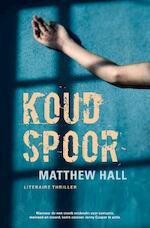 Koud spoor - M. Hall (ISBN 9789022994207)