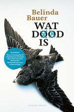 Wat dood is - Belinda Bauer (ISBN 9789044970616)