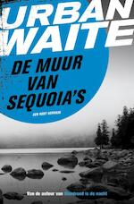 De muur van sequoia's - Urban Waite (ISBN 9789044970999)