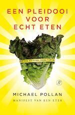 Een pleidooi voor echt eten - Michael Pollan (ISBN 9789029569057)